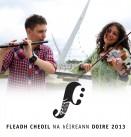 Scoil Éigse & Fleadh Cheoil na hÉireann Doire 2013