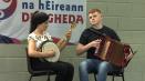 ComhaltasLive #587_2:Sinead Níc Eoin and Rian Ó Síoradáin