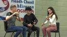 ComhaltasLive #605_14:Conor Maheady and  Séadna and Niamh Ní Dhomhnaill